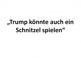 trump-koennte-auch-ein-schnitzel-spielen